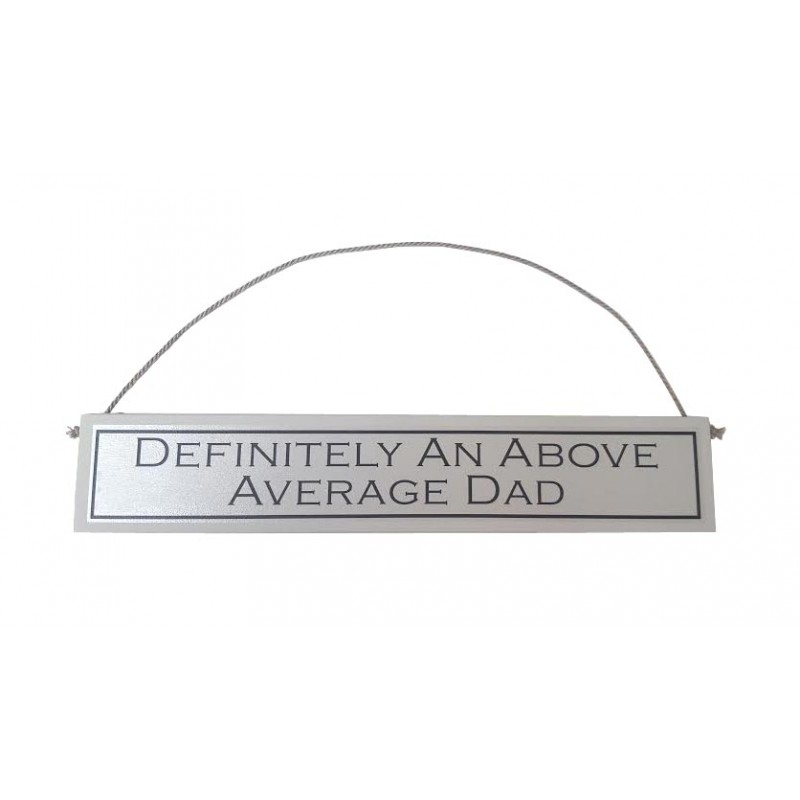"""Above Average Dad"" Wooden Sign"